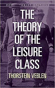 Book The Theory of the Leisure Class (Dover Thrift Editions) by Thorstein Veblen (1994-05-20)