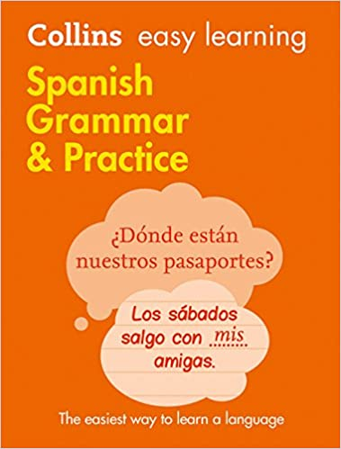 Easy learning spanish grammar and practice collins easy learning easy learning spanish grammar and practice collins easy learning spanish amazon collins dictionaries 9780008141646 books fandeluxe Images