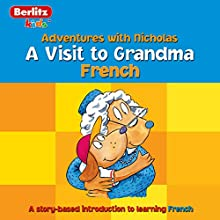 A Visit to Grandma: Berlitz Kids French, Adventures with Nicholas Audiobook by Berlitz Narrated by Berlitz