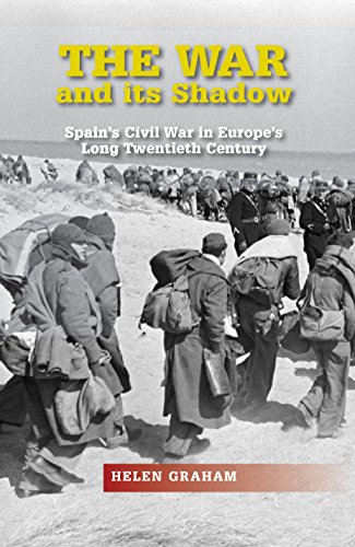 The War and Its Shadow: Spain's Civil War in Europe's Long Twentieth Century (The Canada Blanch/Sussex Academic Studies on Contemporary Spain)