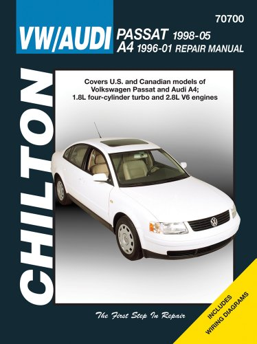 VW Passat & Audi A4: VW Passat, 1998 thru 2005 and Audi A4, 1996 thru 2001 (Chilton's Total Car Care Repair Manuals)