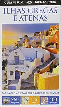 Ilhas Gregas e Atenas. Guia Visual - 9788574020068