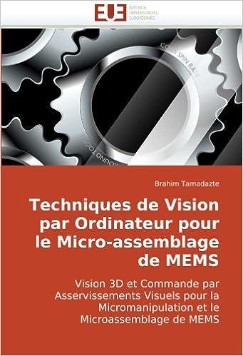 Book Techniques de Vision par Ordinateur pour le Micro-assemblage de MEMS: Vision 3D et Commande par Asservissements Visuels pour la Micromanipulation et le Microassemblage de MEMS (French Edition)
