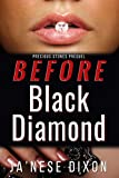 Before Black Diamond (Precious Stones Series Book 0)