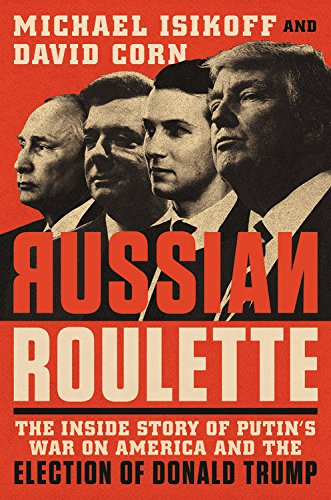 International Corn (Russian Roulette: The Inside Story of Putin's War on America and the Election of Donald Trump)