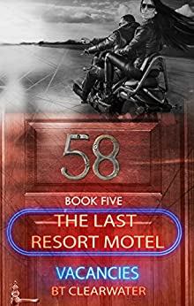 Last Resort Motel: Room 58 (The Last Resort Motel Book 5) by [Clearwater, B.T.]
