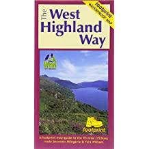 The West Highland Way (Footprint Map): A Footprint Map-Guide to the 95 Mile Route Between Milngavie and Fort William