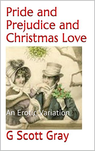 Pride and Prejudice and Christmas Love: An Erotic Variation