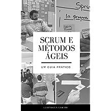 Scrum e Métodos Ágeis: Um Guia Prático