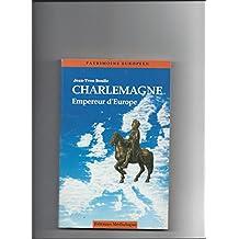 CHARLEMAGNE EMPEREUR D'EUROPE
