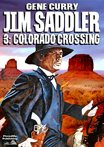 Jim Saddler 3 Colorado Crossing A Jim Saddler Western Kindle