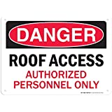 "Danger Roof Access Authorized Personnel Only Sign - 10""x14"" - .040 Rust Free Aluminum - Made in USA - UV Protected and Weatherproof - A82-694AL"