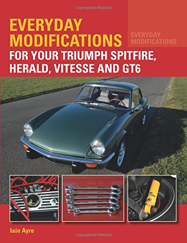 everyday modifications for your triumph spitfire herald vitesse rh amazon com