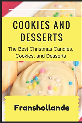 Betty Crockers Best Christmas Cookbook - The Best Christmas Candies, Cookies, and Desserts: Easy Desserts Every Christmas Recipes for Traditional Festive Treats