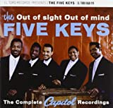 Out Of Sight Out Of Mind: The Complete Capitol Recordings (2CD) by The Five Keys (2015-02-01)