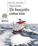 Un Barquino Coma Min / I Like a Barquina (Sopa de contos: primeiros lectores/ Soup of Stories: Readers Beginners) (Galician Edition)