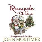 Rumpole at Christmas: Rumpole and the Boy | John Mortimer