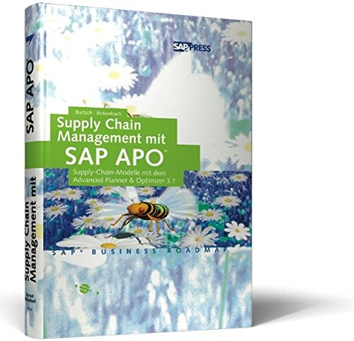 Supply Chain Management mit SAP APO - Supply-Chain-Modelle mit dem Advanced Planner & Optimizer 3.0 (SAP PRESS) Gebundenes Buch – September 2001 Helmut Bartsch Peter Bickenbach Galileo Press 3898421112