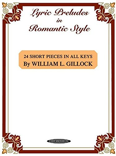 (Lyric Preludes in Romantic Style: 24 Short Piano Pieces in All Keys)