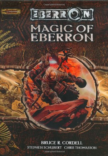 Magic of Eberron (Dungeons & Dragons d20 3.5 Fantasy Roleplaying, Eberron Setting)