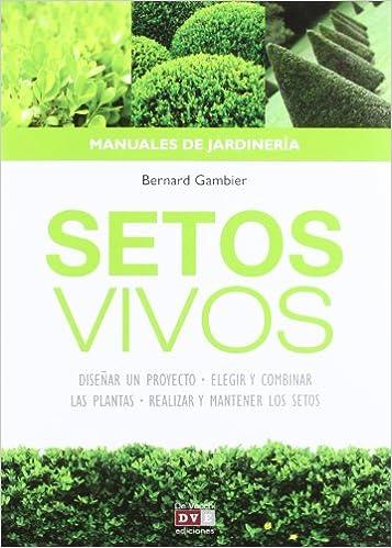 Los setos vivos: elementos decorativos y ecológicos de tu jardín: Amazon.es: Gambier, Bernard: Libros