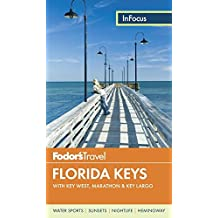 Fodor's In Focus Florida Keys: with Key West, Marathon & Key Largo (Travel Guide)