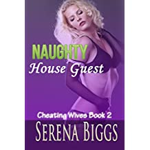 Naughty House Guest (Cheating Wives Book 2)