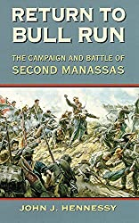 Return to Bull Run: The Campaign and Battle of Second Manassas by John J. Hennessy (1999-10-15)