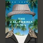 The California Roll: A Novel   John Vorhaus