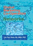 Global Marketing Co-Operation and Networks, Leo Paul Dana, 0789013029