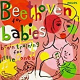 Classical Music : Beethoven for Babies: Brain Training for Little Ones