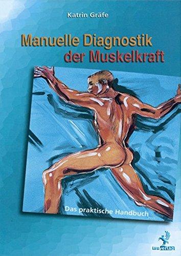 Manuelle Diagnostik der Muskelkraft: Handbuch für den Muskelfunktionstest