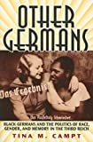 Other Germans: Black Germans and the Politics of Race, Gender, and Memory in the Third Reich (Social History, Popular Culture, and Politics in Germany)