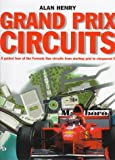 Grand Prix Circuits: A Tour of Formula 1 Circuits from Starting Grid to Chequered Flag