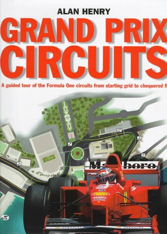 Grand Prix Circuits: A Tour of Formula 1 Circuits from Starting Grid to Chequered Flag ()