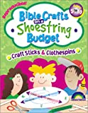 More Bible Crafts on a Shoestring Budget -- Craft Sticks & Clothespins offers