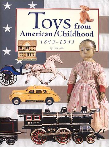 Toys from American Childhood: 1845-1945 pdf