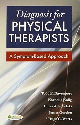 Diagnosis for Physical Therapists: A Symptom-Based Approach (DavisPlus) by Todd E Davenport PT DPT OCS (2012-06-05)