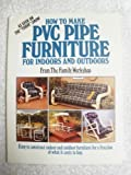 How to Make Pvc Pipe Furniture: For Indoors and Outdoors