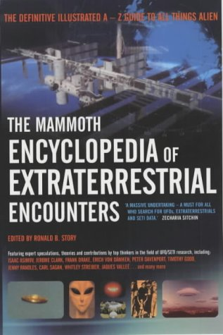 The Mammoth Encyclopedia of Extraterrestrial Encounters: The Definitive Illustrated A - Z Guide To All Things Alien