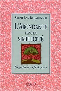 L'Abondance dans la simplicité par Ban Breathnach