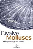 Bivalve Molluscs: Biology, Ecology and Culture by Elizabeth Gosling (2003-02-28)