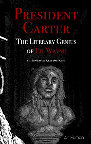 The Literary Genius of Lil Wayne: to be counted among Shakespeare, Lincoln and ()