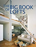 The Big Book of Lofts, Antonio Corcuera and Agata Losantos, 0061138274