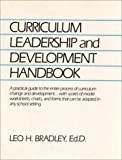 Curriculum Leadership and Development Handbook : Effective Techniques for School Administrators, Bradley, Leo H., 0131960563