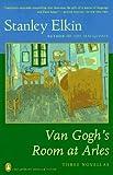 Van Gogh's Room at Arles, Stanley Elkin, 0140236597