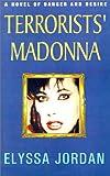 Terrorists' Madonna, Elyssa Jordan, 1401017185