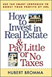 img - for How to Invest in Real Estate And Pay Little or No Taxes: Use Tax Smart Loopholes to Boost Your Profits By 40% book / textbook / text book