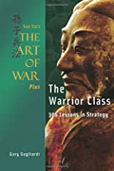 Sun Tzu's The Art of War Plus The Warrior Class: : 306 Lessons in Strategy Paperback