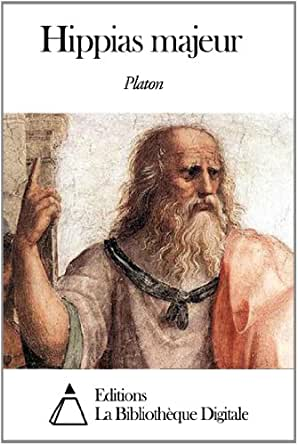 Hippias majeur (French Edition) - Kindle edition by Platon